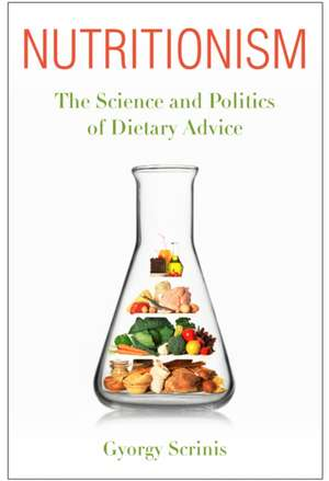 Nutritionism – The Science and Politics of Dietary Advice