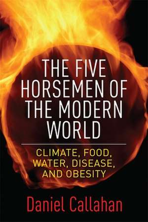 The Five Horsemen of the Modern World – Climate, Food, Water, Disease, and Obesity