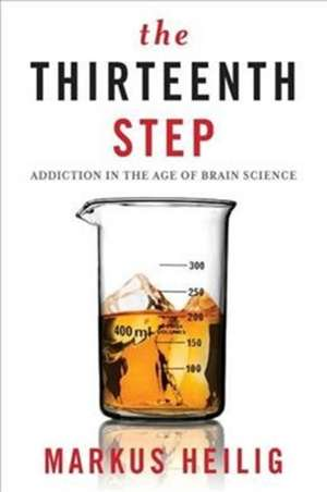 The Thirteenth Step – Addiction in the Age of Brain Science