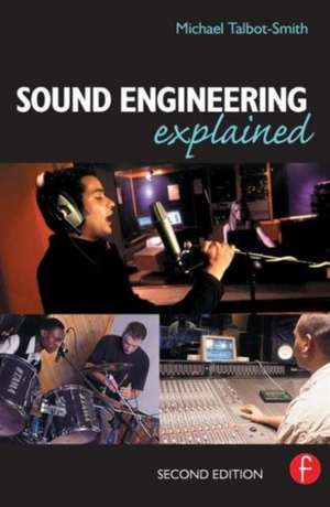 Sound Engineering Explained de Michael Talbot-Smith