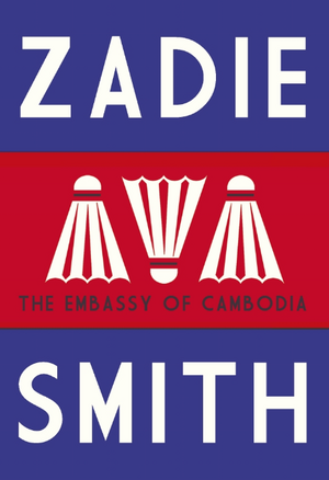 The Embassy of Cambodia de Zadie Smith