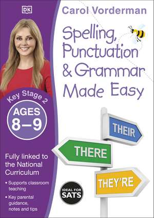 Spelling, Punctuation & Grammar Made Easy, Ages 8-9 (Key Stage 2): Supports the National Curriculum, English Exercise Book de Carol Vorderman