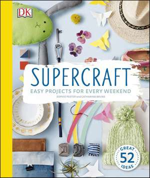 Supercraft: Easy Projects for Every Weekend de Sophie Pester