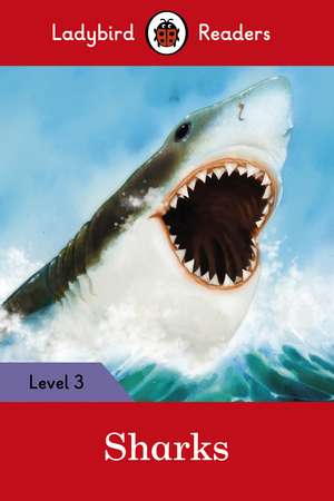 Sharks – Ladybird Readers Level 3 de Ladybird