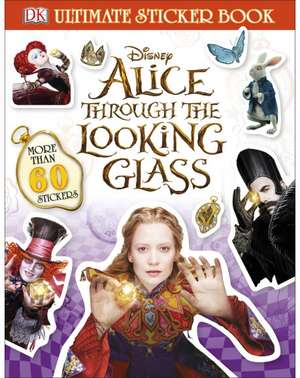 Alice Through the Looking Glass Ultimate Sticker Book