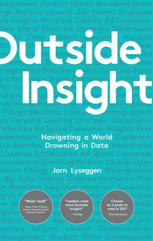Outside Insight: Navigating a World Drowning in Data de Jorn Lyseggen