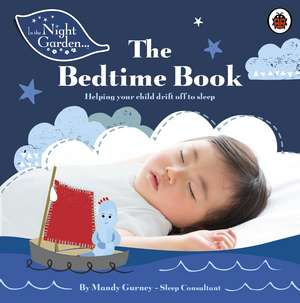 In the Night Garden: The Bedtime Book
