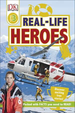 Real Life Heroes: Discover Exciting True Stories! de James Buckley, Jr