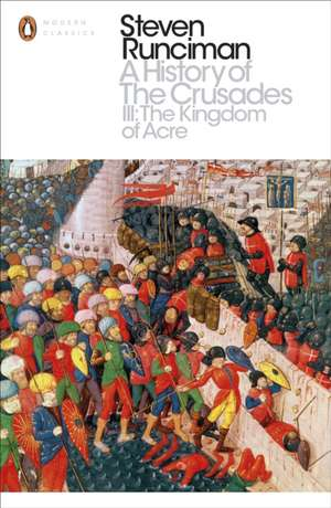 A History of the Crusades III
