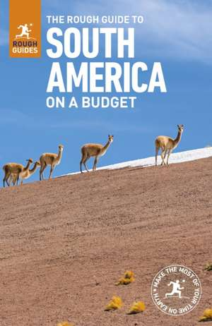 Rough Guide to South America On a Budget de Rough Guides