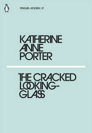 The Cracked Looking-Glass de Katherine Anne Porter