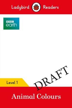 BBC Earth: Animal Colors - Ladybird Readers Level 1 de Ladybird