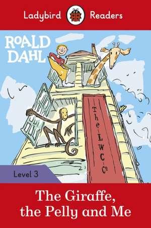 Roald Dahl: The Giraffe, the Pelly and Me - Ladybird Readers Level 3 de Roald Dahl