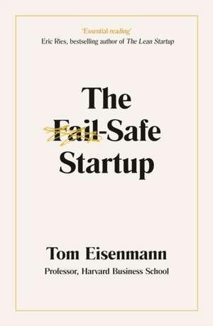 The Fail-Safe Startup de Tom Eisenmann