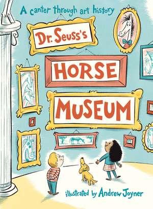 Dr. Seuss's Horse Museum de Andrew Joyner