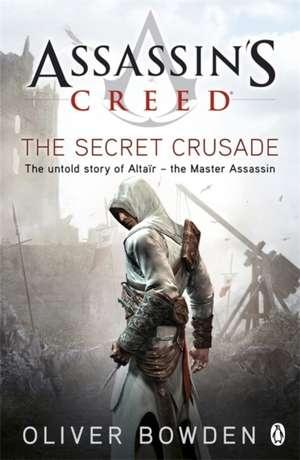 Assassin's Creed The Secret Crusade de Oliver Bowden