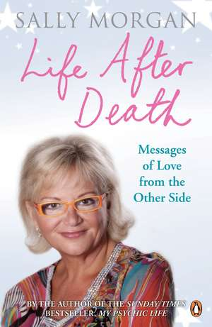 Life After Death: Messages of Love from the Other Side imagine