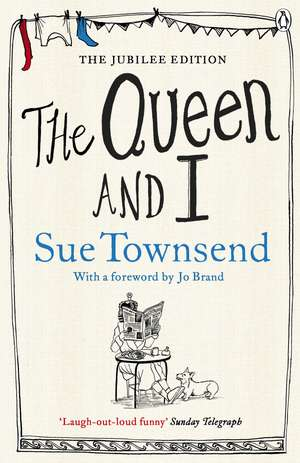 The Queen and I de Sue Townsend