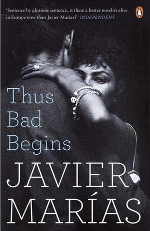 Thus Bad Begins de Javier Marías