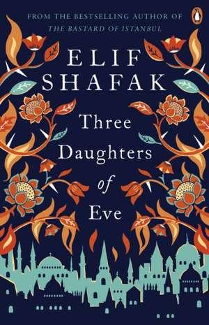 Three Daughters of Eve de Elif Shafak
