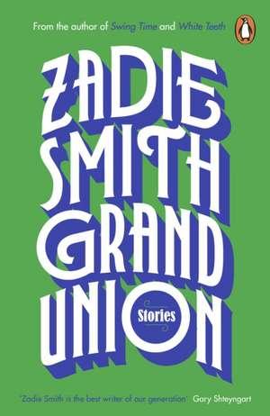 Grand Union de Zadie Smith
