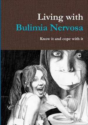 Living with Bulimia Nervosa de Lina Moon