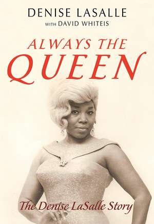 Always the Queen: The Denise LaSalle Story de Denise LaSalle