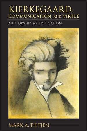 Kierkegaard, Communication, and Virtue imagine