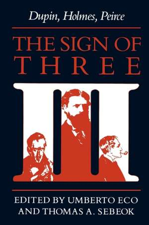 The Sign of Three:  Dupin, Holmes, Peirce de Umberto Eco