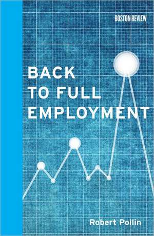 Back to Full Employment de Robert Pollin
