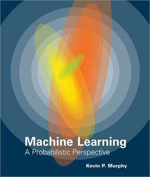 Machine Learning – A Probabilistic Perspective