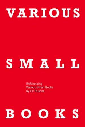 Various Small Books – Referencing Various Small Books by Ed Ruscha de Jeff Brouws