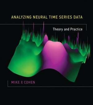Analyzing Neural Time Series Data – Theory and Practice imagine
