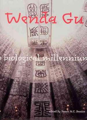 Wenda Gu – Art from Middle Kingdom to Biological Millennium de Mark H C Bessire