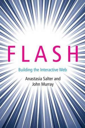 Flash – Building the Interactive Web de Anastasia Salter