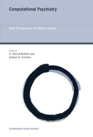 Computational Psychiatry – New Perspectives on Mental Illness