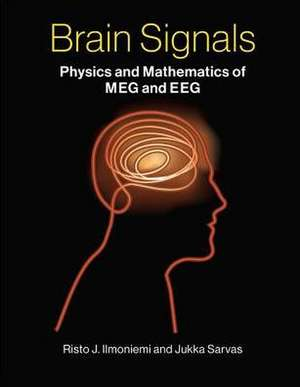 Brain Signals – Physics and Mathematics of MEG and EEG de Risto J. Ilmoniemi