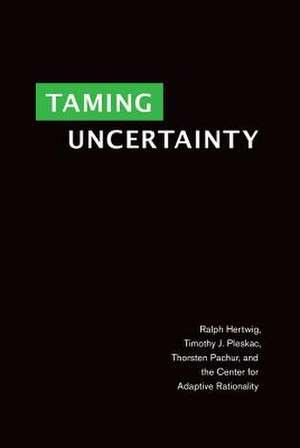 Taming Uncertainty de Ralph Hertwig