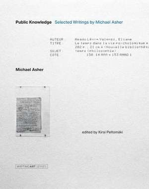 Public Knowledge – Selected Writings by Michael Asher de Michael Asher