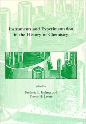 Instruments and Experimentation in the History of Chemistry de Frederic Holmes
