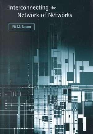 Interconnecting the Network of Networks de Eli M Noam
