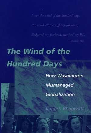 The Wind of the Hundred Days – How Washington Mismanaged Globalization de Jagdish Bhagwati