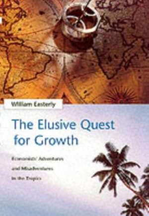 The Elusive Quest for Growth – Economists Adventures & Misadventure in the Tropics imagine