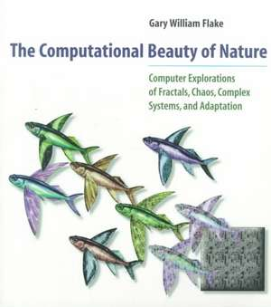 The Computational Beauty of Nature – Computer Explorations of Fractals, Chaos, Complex Systems & Adaption imagine
