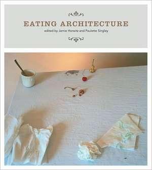 Eating Architecture de Jamie Horwitz
