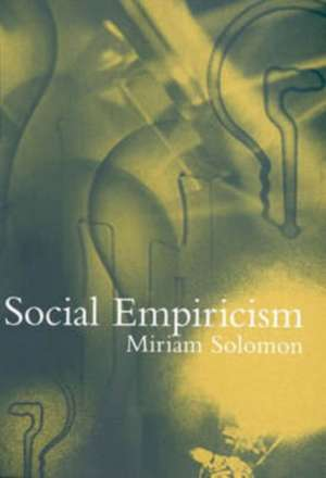 Social Empiricism de Miriam Solomon