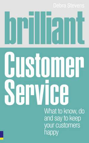 Brilliant Customer Service de Debra Stevens