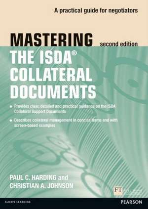 Mastering Isda Collateral Documents:  A Practical Guide for Negotiators de Paul C. Harding
