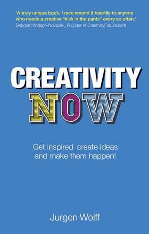 Creativity Now de Jurgen Wolff