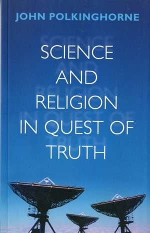 Science and Religion in Quest of Truth imagine